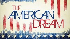 What does the American Dream mean today?