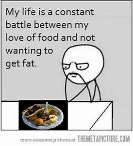 A constant battle…   True Stories, My Life and Funny Memes