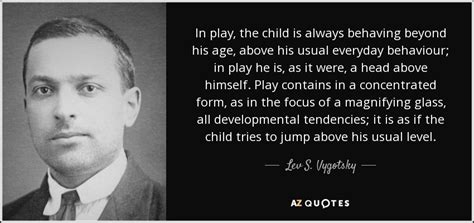 lev  vygotsky quote  play  child