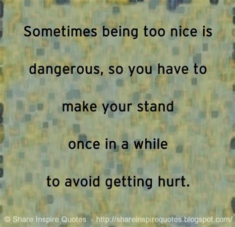 Sometimes Being Nice Quotes