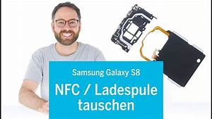 Samsung Galaxy S8 Kabellos Laden : samsung galaxy s8 nfc antenne ladespule tauschen f r kontaktloses laden youtube ~ A.2002-acura-tl-radio.info Haus und Dekorationen