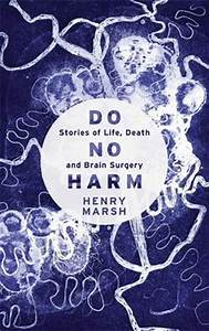 Do No Harm: Stories of Life, Death, and Brain Surgery by ...