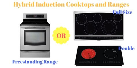 hybrid induction cooktops   freestanding range  demo