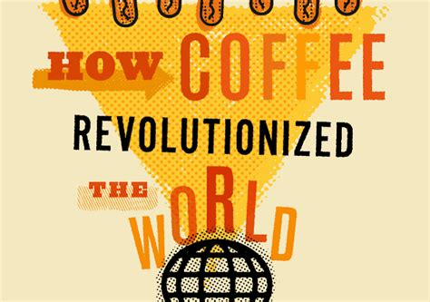 Coffee Infographic: How Coffee Revolutionized the World   Coffee Vending Machines   Coffee