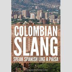 The 25+ Best Colombian Slang Ideas On Pinterest