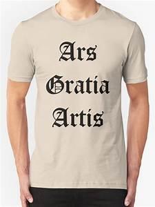 Ars Gratia Artis : ars gratia artis t shirts hoodies by charlietango ~ A.2002-acura-tl-radio.info Haus und Dekorationen