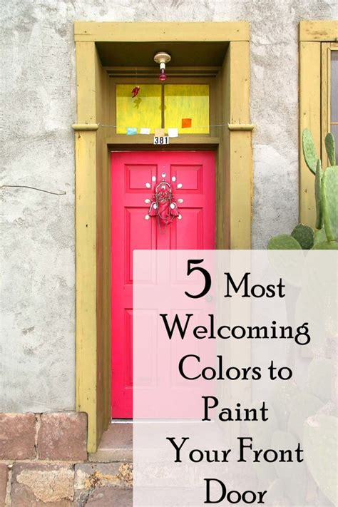 welcoming paint colors the 5 most welcoming colors for your front door