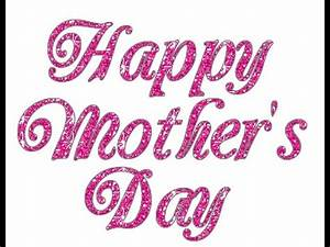 Happy Mother's Day 2016 greetings, whatsapp video, E card ...