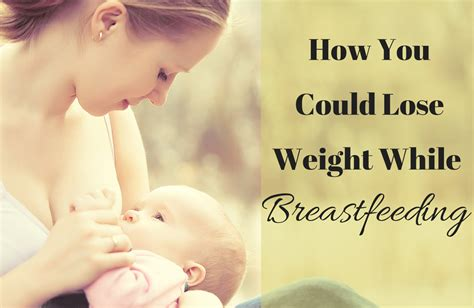 How To Lose Weight While Breastfeeding Sparkpeople