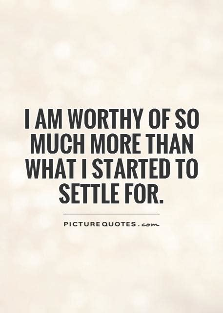 I Am Worth So Much More Quotes