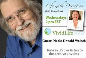 LISTEN: Neale Donald Walsch – An invitation to alter your ...