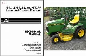 John Deere Gt242 Gt262 Gt275 Lawn  U0026 Garden Tractor Service