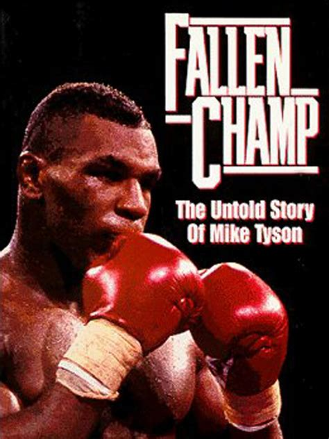 fallen Champ The Untold Story Of Mike Tyson 1993
