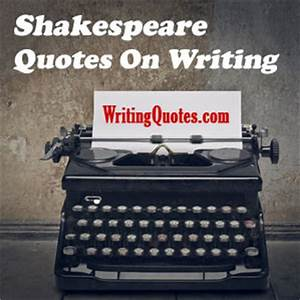 Shakespeare Quotes On Writing - Shakespeare Writing Quotes
