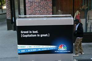 A Riot of Green Reasons: Greed is bad. Capitalism is great ...