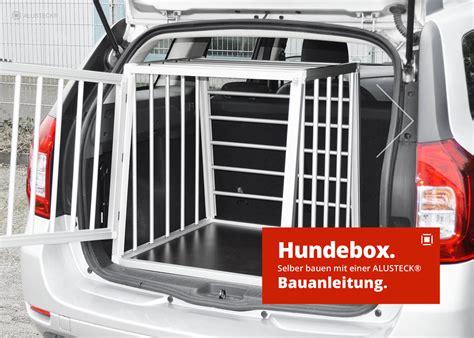 auto selber bauen hundetransportbox selber bauen anleitung auto hundebox alusteck 174
