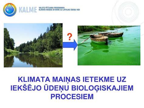 PPT - KLIMATA MAIŅAS IETEKME UZ IEKŠĒJO ŪDEŅU ...