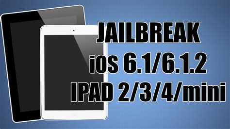 Jailbreak Untethered Ipad 2, 3, 4, Mini (ios 6, 601, 60