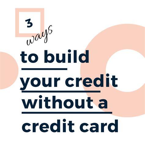 ways  build  credit   credit card