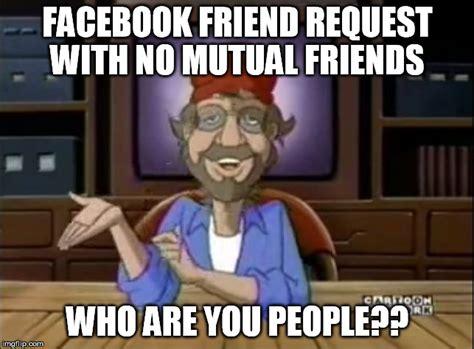 Friend Request Meme - questioned steven imgflip