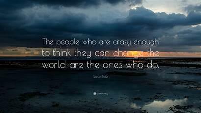 Crazy Steve Jobs Enough Think Quotefancy Change