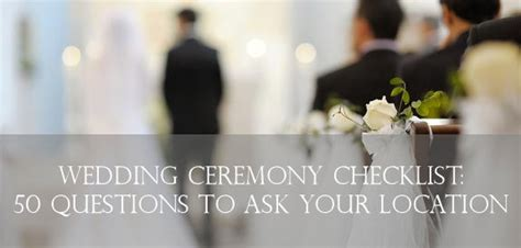 50 Questions To Ask Ceremony Locations