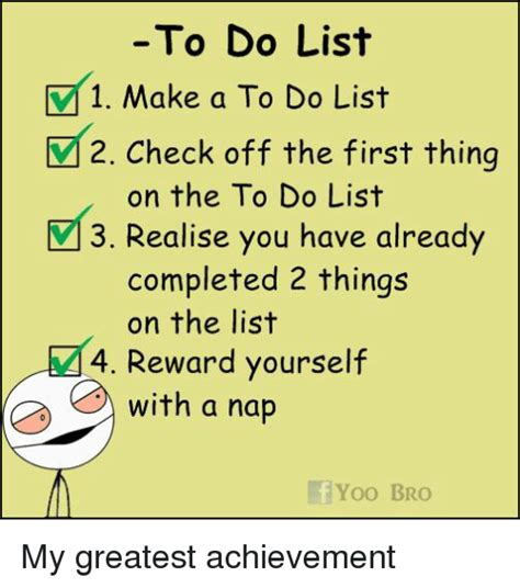 List Meme - to do list 1 make a to do list v 2 check off the first
