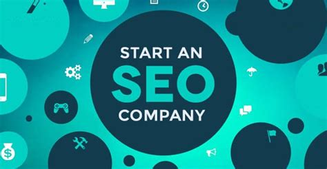Seo Of A Company by What Do You Need To Start Your Own Seo Company