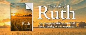 The Book of Ruth Bible Study - Dr. Gail Nelson BonesDr ...