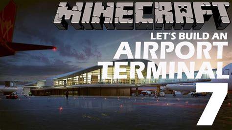 minecraft lets build  airport  terminal part