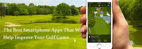 the best smartphone apps that will help improve your golf webapprater