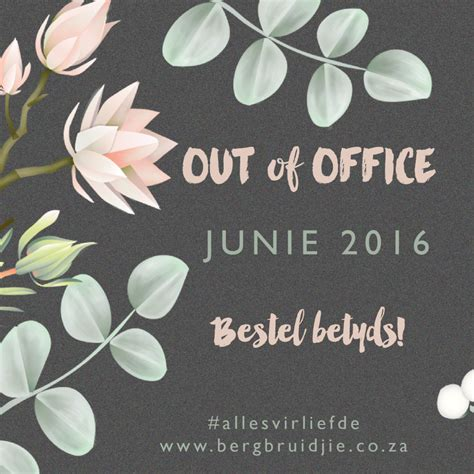 Out Of Office by Out Of Office For June 2016 Bergbruidjie