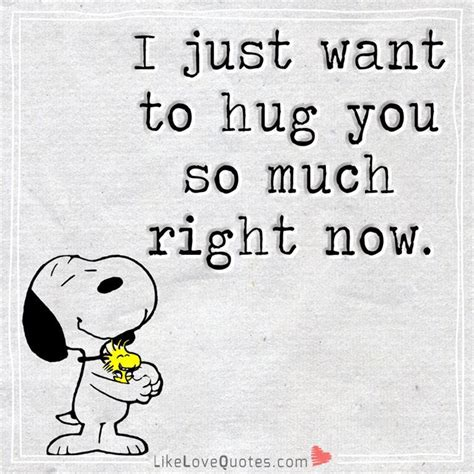 I Need A Hug Right Now Quotes