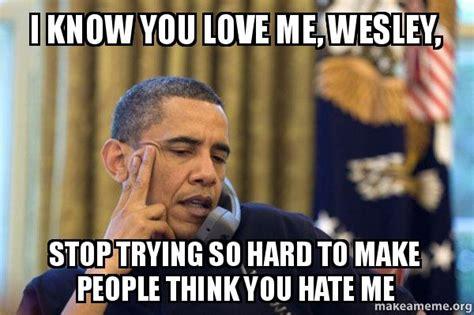 Shut Up Wesley Meme - image gallery wesley meme