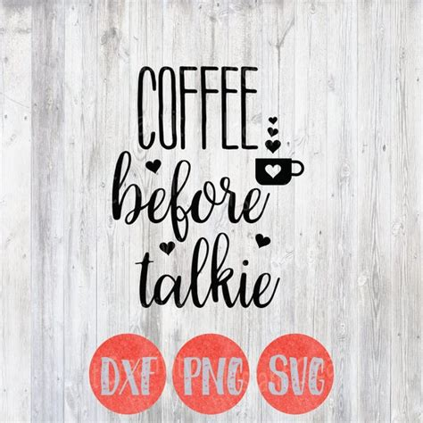Be the first to review coffee sayings id: Coffee before Talkie Coffee Svg Funny Svg Sayings Coffee