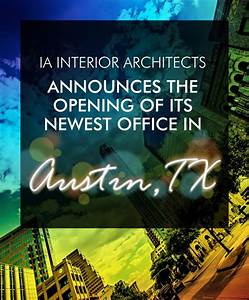 IA Interior Architects Announces the Opening of its Newest ...
