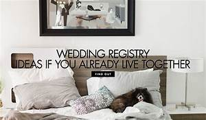 wedding registry ideas if you already live together With wedding registry ideas for couples living together