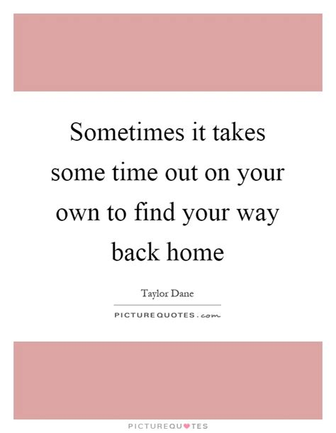 Find Your Way Back Home Quotes