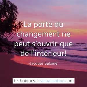 Citation Changement De Vie by Jacques Salom 233 La Porte Du Changement Ne Peut S Ouvrir
