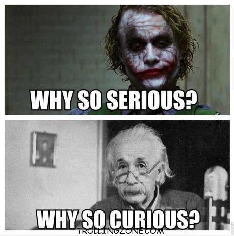 Curious Meme - why so curious