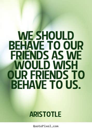 quotes  friendship   behave   friends