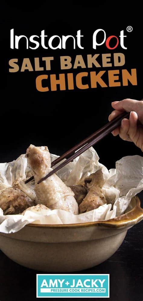 instant pot salt baked chicken tested  amy jacky