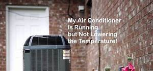 My Air Conditioner Is Running But Not Lowering The