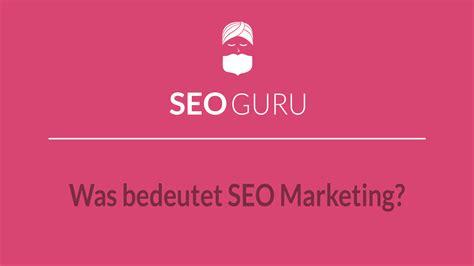 Seo Guru by Seo Marketing Was Bedeutet Seo Marketing