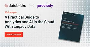 A Practical Guide To Analytics And Ai In The Cloud With