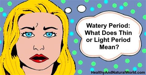 Light Watery Period healthy and world page 8 of 122