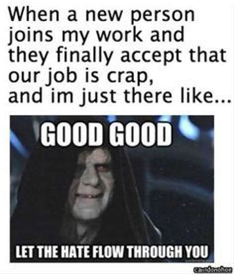 Hate Work Meme - 17 best images about quitting job on pinterest