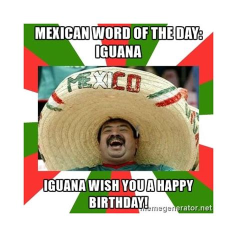Mexican Birthday Meme - drunk mexican happy birthday pictures to pin on pinterest thepinsta