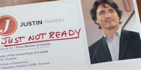 Justin Trudeau Resume Ad by Tories New Anti Trudeau Ad Says Liberal Leader Is Not Ready Now