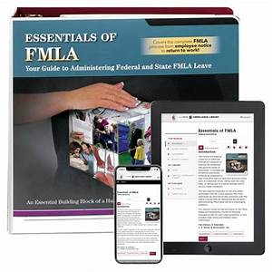 Essentials Of Fmla  Your Guide To Administering Federal